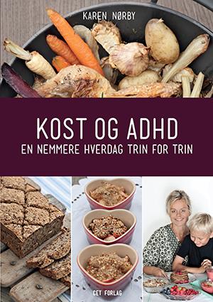 Kosthold og AD/HD /  Den danske ernæringsterapeuten Karen Nørby har skrevet en informativ bok om betydningen av kosthold for AD/HD.