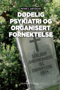 Gøtzsche_2015_Dødelig-psykiatri-og-organisert-fornektelse_Forside_Høyoppløselig